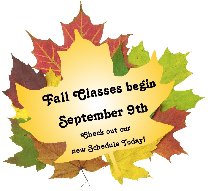Fall classes begin September 9th. Check out our new schedule today!