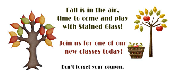 Fall is in the air, time to come and play with Stained Glass. Join us for one of our new classes today!